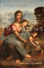 Inclinations: A Critique of Rectitude (Square One: First-Order Questions in the Humanities) Cover Image
