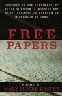 Free Papers: inspired by the testimony of Eliza Winston, a Mississippi slave freed in Minnesota in 1860 Cover Image