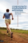 Crosstraining for Endurance Athletes: Building Stability, Balance, and Strength Cover Image
