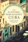 The Economic War Against Cuba: A Historical and Legal Perspective on the U.S. Blockade Cover Image