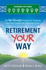 Retirement Your Way: The No Stress Roadmap for Designing Your Next Chapter and Loving Your Future Cover Image