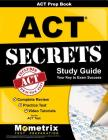 ACT Prep Book: ACT Secrets Study Guide: Complete Review, Practice Test, Video Tutorials for the ACT Test Cover Image