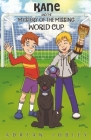 Kane and the Mystery of the Missing World Cup: A football adventure story for children aged 7-10 years Cover Image