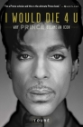 I Would Die 4 U: Why Prince Became an Icon Cover Image