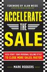 Accelerate the Sale: Kick-Start Your Personal Selling Style to Close More Sales, Faster Cover Image