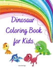 Dinosaur Coloring Book for Kids: Great Dinosaur Coloring Book for Kids, perfect for Boys and Girls l The Big Dinosaur Coloring Book l Coloring Fun Cover Image