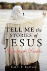 Tell Me the Stories of Jesus: Unpacking the Parables Cover Image