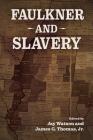 Faulkner and Slavery (Faulkner and Yoknapatawpha) Cover Image