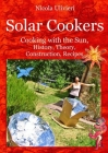 Solar Cookers. Cooking with the Sun, History, Theory, Construction, Recipes Cover Image