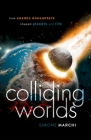 Colliding Worlds: How Cosmic Encounters Shaped Planets and Life Cover Image