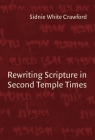 Rewriting Scripture in Second Temple Times (Studies in the Dead Sea Scrolls & Related Literature) Cover Image