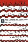Arias, Cabalettas, and Foreign Affairs: A Public Diplomat's Quasi-Musical Memoir (Memoirs and Occasional Papers Series / Association for Diplo) Cover Image