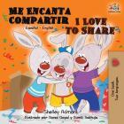 Me Encanta Compartir I Love to Share: Spanish English Bilingual Book (Spanish English Bilingual Collection) Cover Image
