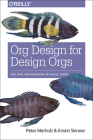 Org Design for Design Orgs: Building and Managing In-House Design Teams Cover Image