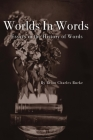 Worlds in Words: Essays in the History of Words Cover Image