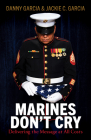 Marines Don't Cry: Delivering the Message at All Costs Cover Image