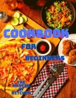 Cookbook for Beginners: Quick and Easy Instant Pot Recipes with Cooking Tips Cover Image