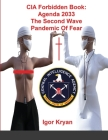 CIA Forbidden Book: Agenda 2033 The Second Wave Pandemic Of Fear Cover Image