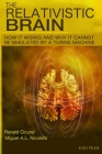 The Relativistic Brain: How it works and why it cannot be simulated by a Turing machine Cover Image