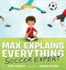 Max Explains Everything: Soccer Expert Cover Image