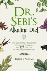 Dr. Sebi's Alkaline Diet: The Ultimate Plant-Based Diet Cookbook: Complete with 177 Delicious Dr. Sebi-Approved Recipes Cover Image