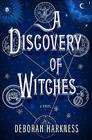 A Discovery of Witches: A Novel (All Souls Series #1) Cover Image