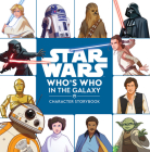 Star Wars Who's Who in the Galaxy (A Character Storybook) Cover Image