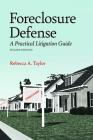 Foreclosure Defense: A Practical Litigation Guide Cover Image