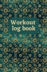 Workout Log Book: Workout Tracker, Log Book for Body Strength and Immunity, Fitness Workout Log Book Cover Image