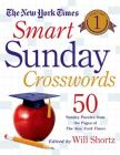The New York Times Smart Sunday Crosswords Volume 1: 50 Sunday Puzzles from the Pages of The New York Times Cover Image