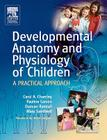 Developmental Anatomy and Physiology of Children: A Practical Approach Cover Image