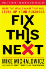Fix This Next: Make the Vital Change That Will Level Up Your Business Cover Image
