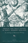 Female and Male Voices in Early Modern England: An Anthology of Renaissance Writing Cover Image