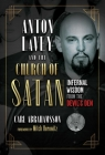 Anton LaVey and the Church of Satan: Infernal Wisdom from the Devil's Den Cover Image