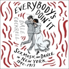 Everybody's Doin' It Lib/E: Sex, Music, and Dance in New York, 1840-1917 Cover Image