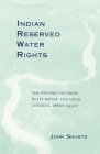 Indian Reserved Water Rights, Volume 8: The Winters Doctrine in Its Social and Legal Context (Legal History of North America #8) Cover Image