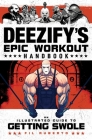 Deezify's Epic Workout Handbook: An Illustrated Guide to Getting Swole Cover Image