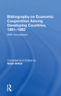 Bibliography on Economic Cooperation Among Developing Countries, 1981-1982: With Annotations Cover Image