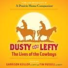 Dusty and Lefty Lib/E: The Lives of the Cowboys Cover Image