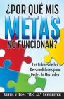 ¿Por Qué Mis Metas No Funcionan?: Los Colores de las Personalidades para Redes de Mercadeo Cover Image