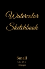 Watercolor Sketchbook: Small - 5.5 x 8.5 in - 100 pages - High Quality - Small Sketch Pad Sketch Book Drawing Pad Cover Image