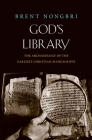 God's Library: The Archaeology of the Earliest Christian Manuscripts Cover Image