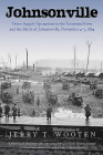 Johnsonville: Union Supply Operations on the Tennessee River and the Battle of Johnsonville, November 4-5, 1864 Cover Image
