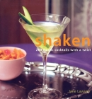 Shaken: 250 Classic Cocktails with a Twist Cover Image