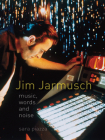 Jim Jarmusch: Music, Words and Noise Cover Image