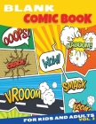 Blank Comic Book for Kids and Adults: Fun, Cool And Unique Templates, Sketchbook, Super Hero Comics, 8.5 X 11 Inches Large Format Pages Cover Image