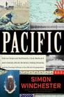 Pacific: Silicon Chips and Surfboards, Coral Reefs and Atom Bombs, Brutal Dictators, Fading Empires, and the Coming Collision of the World's Superpowe Cover Image