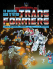 The Unofficial Guide to Vintage Transformers: 1980s Through 1990s Cover Image