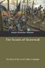 The Scouts of Stonewall: The Story of the Great Valley Campaign Cover Image