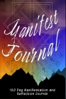 Manifest Journal - 120 Day Reflections, Lists and Exercises Cover Image